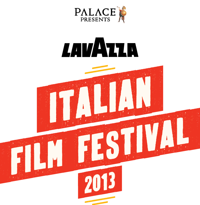 Palace presents the Lavazza Italian Film Festival 2013